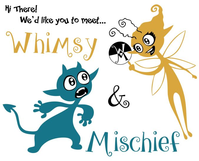 Whimsy and Mischief Intro